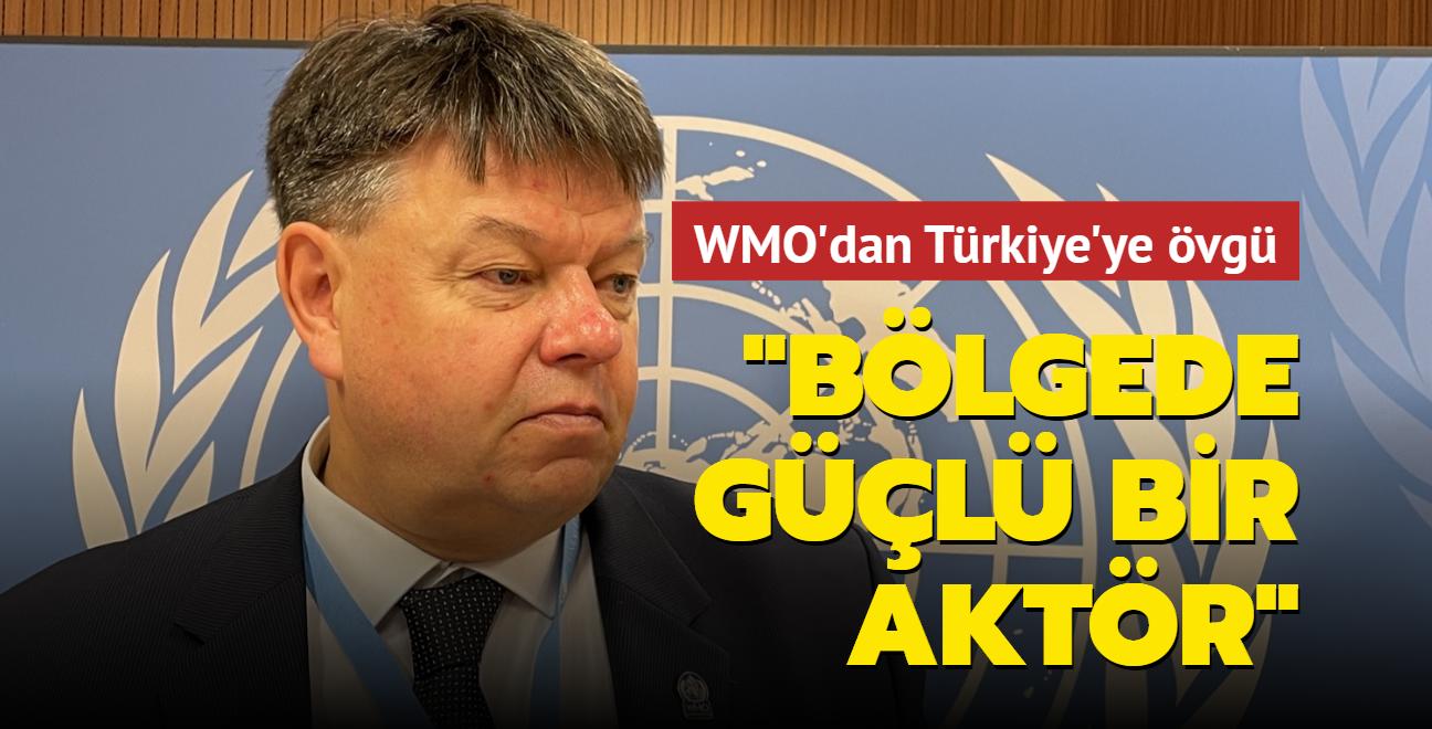 WMO'dan Türkiye'ye övgü: Çok önemli bir aktör