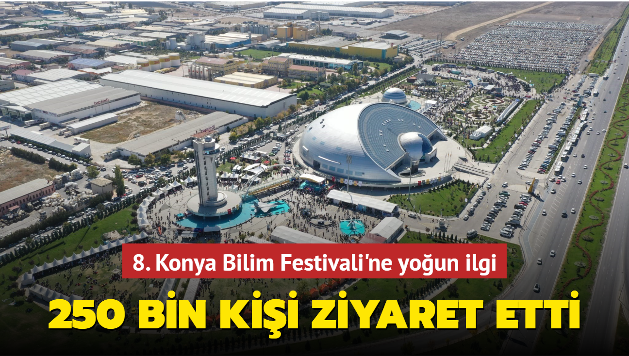 8. Konya Bilim Festivali'ne 250 bin ziyaretçi