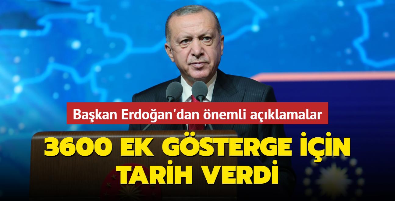 Başkan Erdoğan: 3600 ek gösterge meselesini önümüzdeki yılın sonuna kadar çözeceğiz