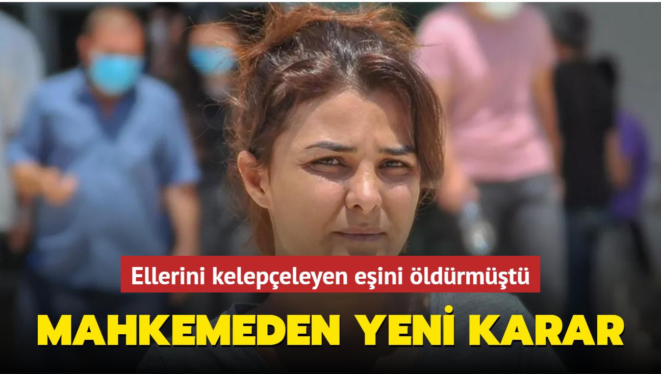 Ellerini kelepçeleyen eşini öldürmüştü: Mahkemeden yeni Melek İpek kararı