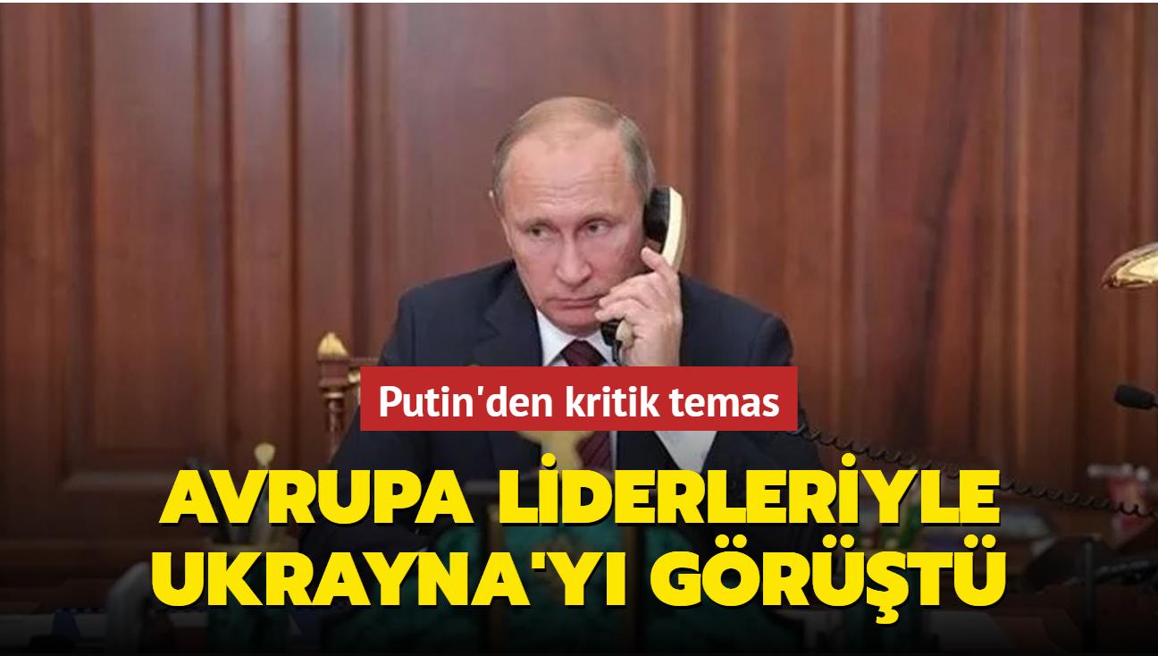Putin'den kritik temas... Avrupa liderleriyle Ukrayna'yı görüştü