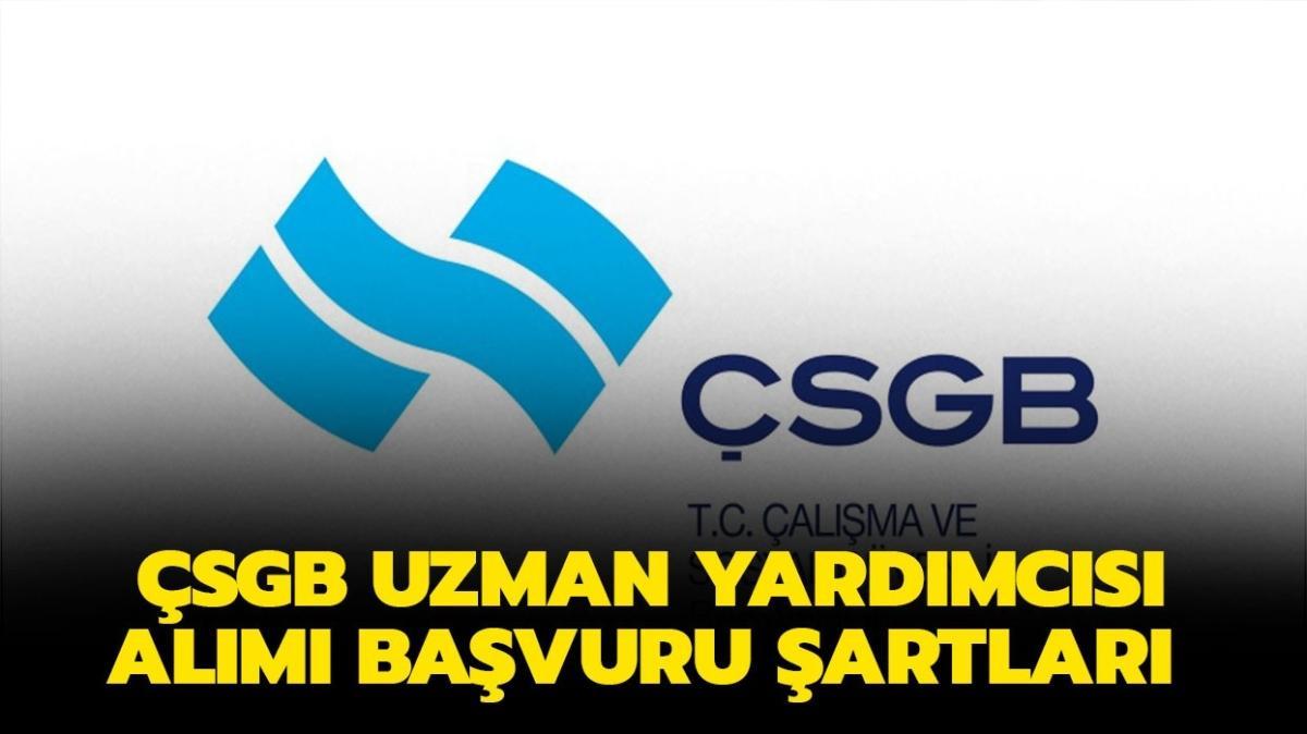 """Çalışma ve Sosyal Güvenlik Bakanlığı uzman yardımcısı başvuru şartları neler"""" ÇSGB uzman yardımcısı alımı başvurusu nasıl yapılır"""""""
