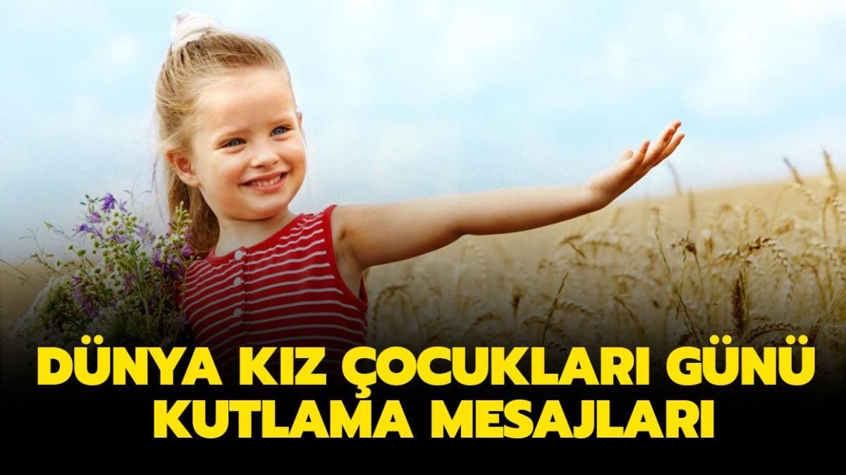 11 Ekim Dünya Kız Çocukları Günü sözleri ve resimli mesajları! Dünya Kız Çocukları Günü en güzel kutlama mesajları!