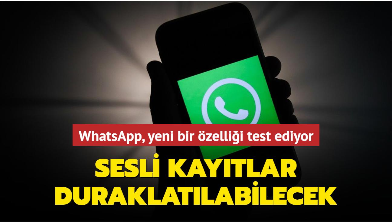 WhatsApp, sesli mesajları kayıt sırasında duraklatma özelliği eklemeye hazırlanıyor