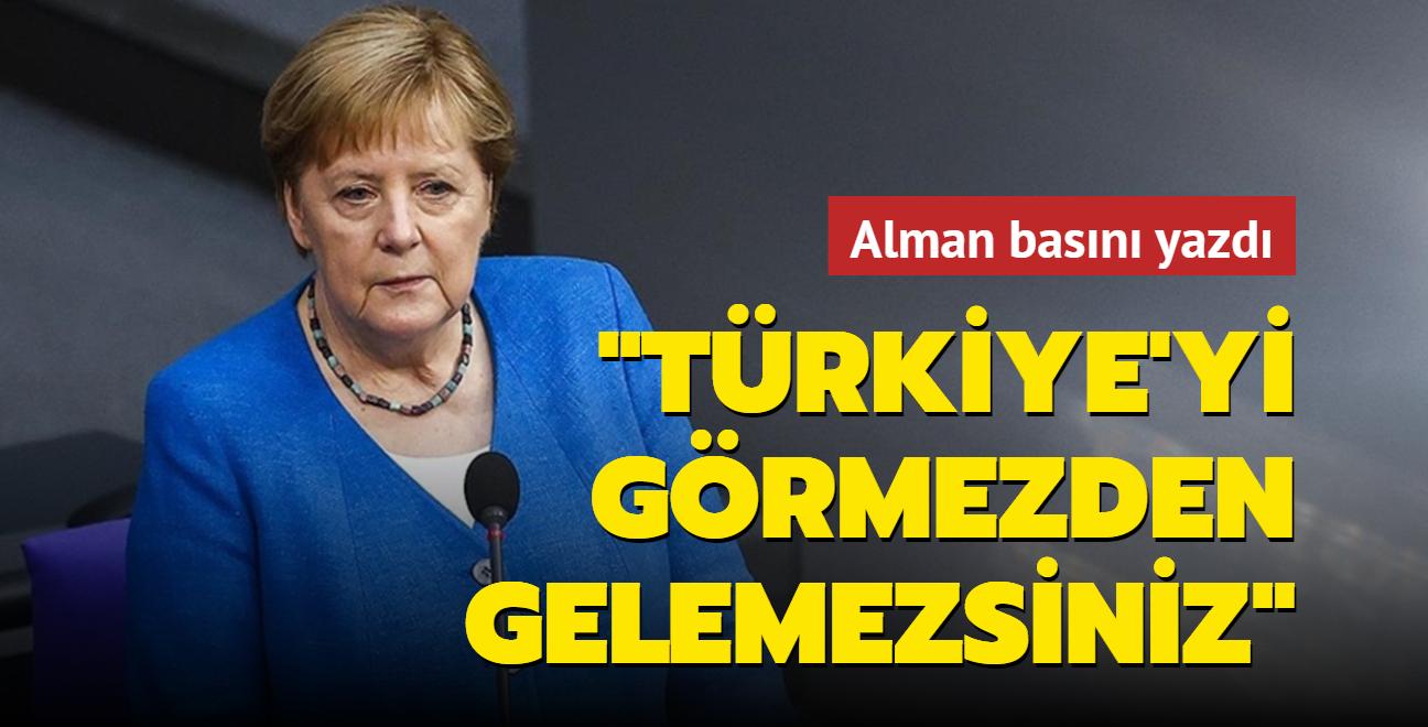Alman basını yazdı... Merkel: Türkiye'yi görmezden gelemezsiniz