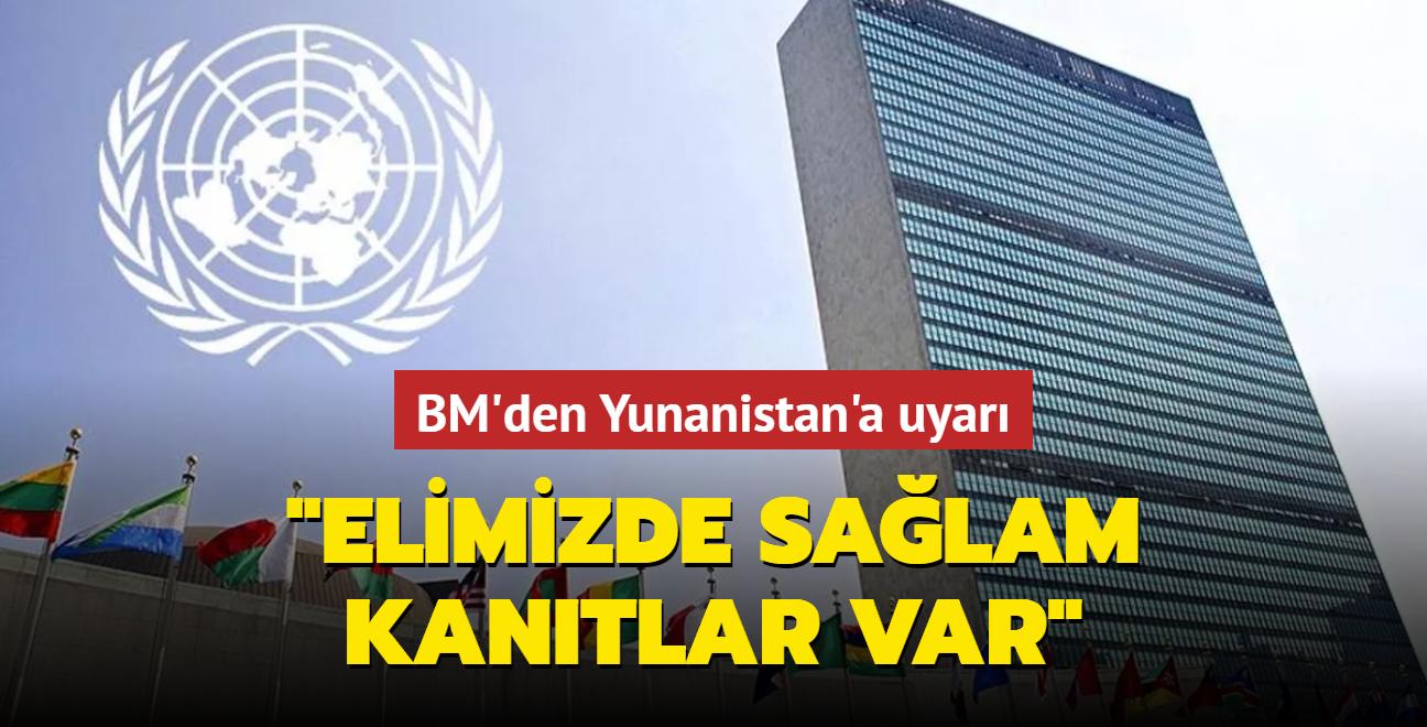 BM'den Yunanistan'a uyarı... Elimizde sağlam kanıtlar var