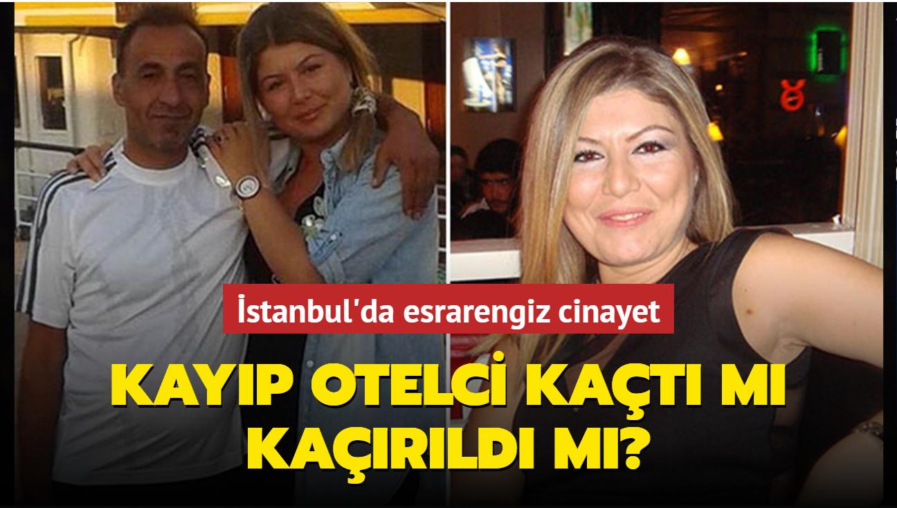 """İstanbul'da esrarengiz cinayet: Kayıp otelci kaçtı mı kaçırıldı mı"""""""