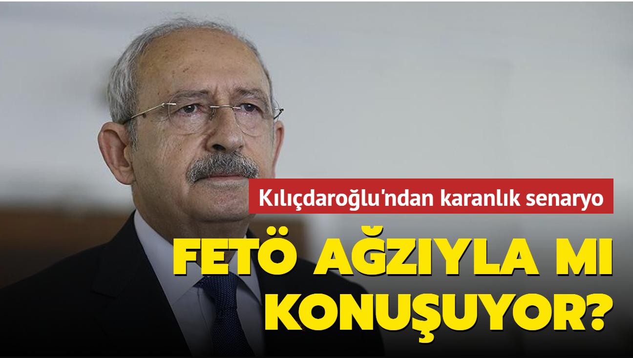 """Kılıçdaroğlu'ndan karanlık senaryo... """"FETÖ ağzıyla mı konuşuyor"""""""""""