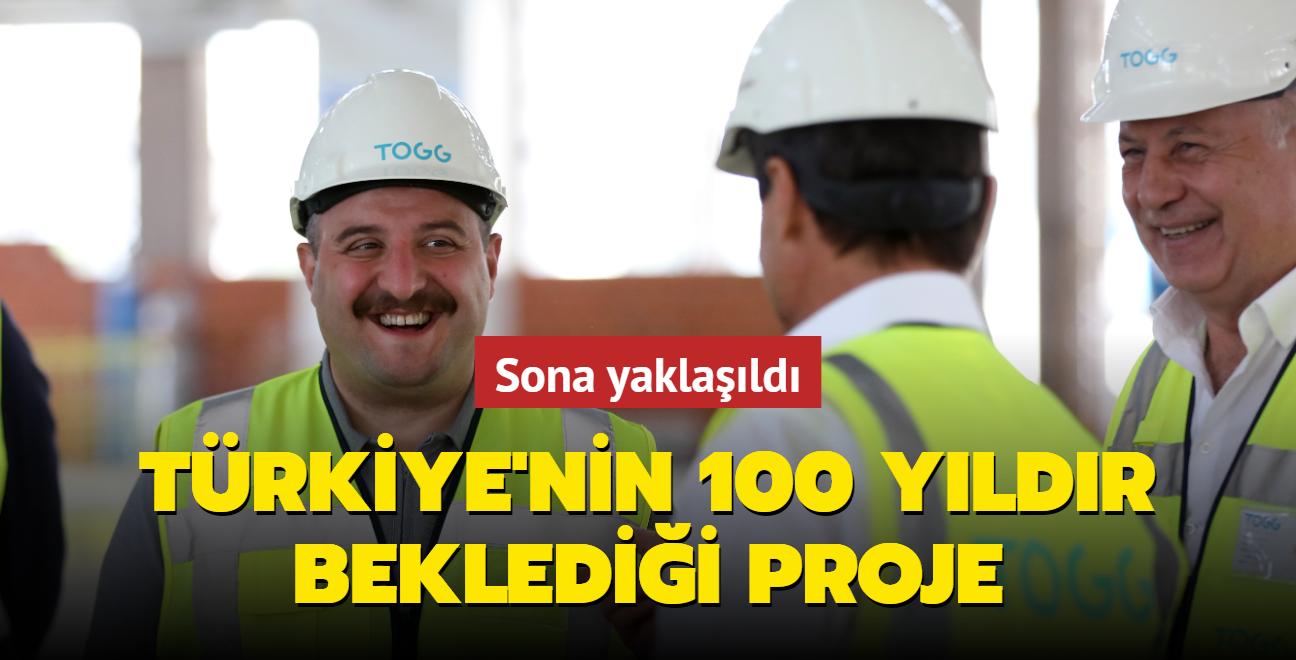 Türkiye'nin 100 yıldır beklediği projede sona yaklaşıldı