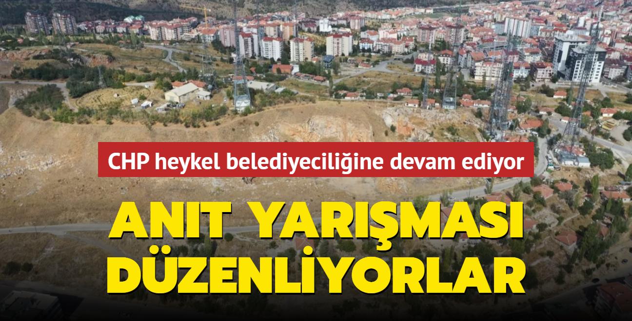 CHP heykel belediyeciliğine devam ediyor: Anıt yarışması düzenliyorlar