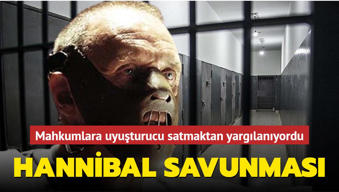 Mahkumlara uyuşturucu satmaktan yargılanan memurun Hannibal savunması dehşete düşürdü