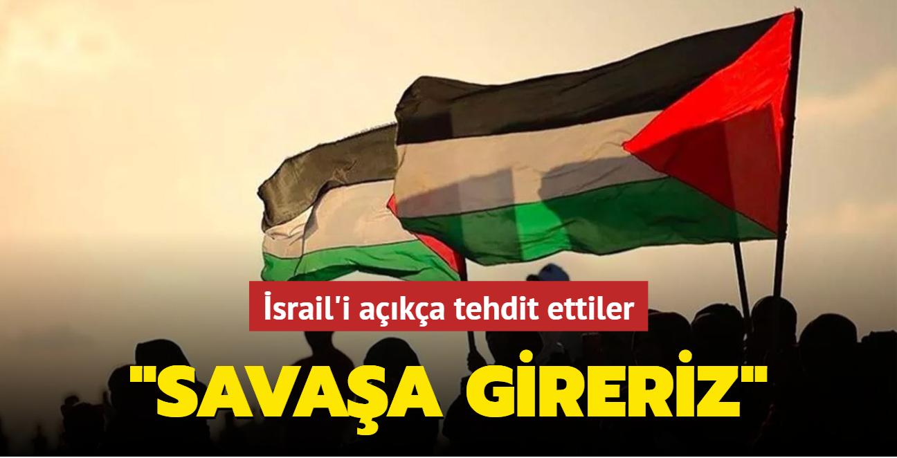 İsrail'i açıkça tehdit ettiler: Savaşa bile girebiliriz