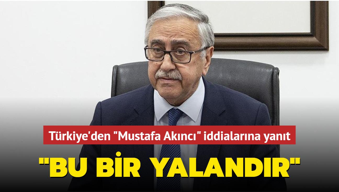 """Türkiye'den """"Mustafa Akıncı"""" iddialarına yanıt: Bu bir yalandır"""