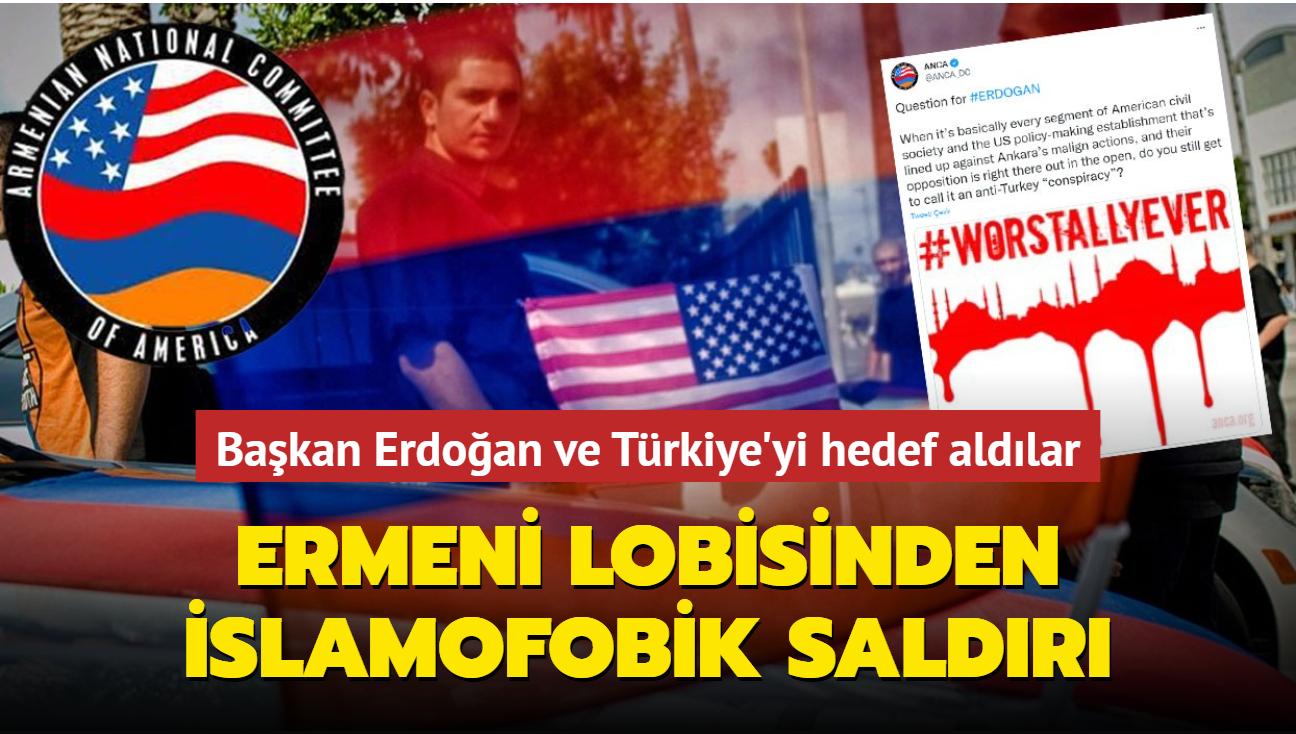 Ermeni lobisinden islamofobik saldırı... Başkan Erdoğan ve Türkiye'yi hedef aldılar