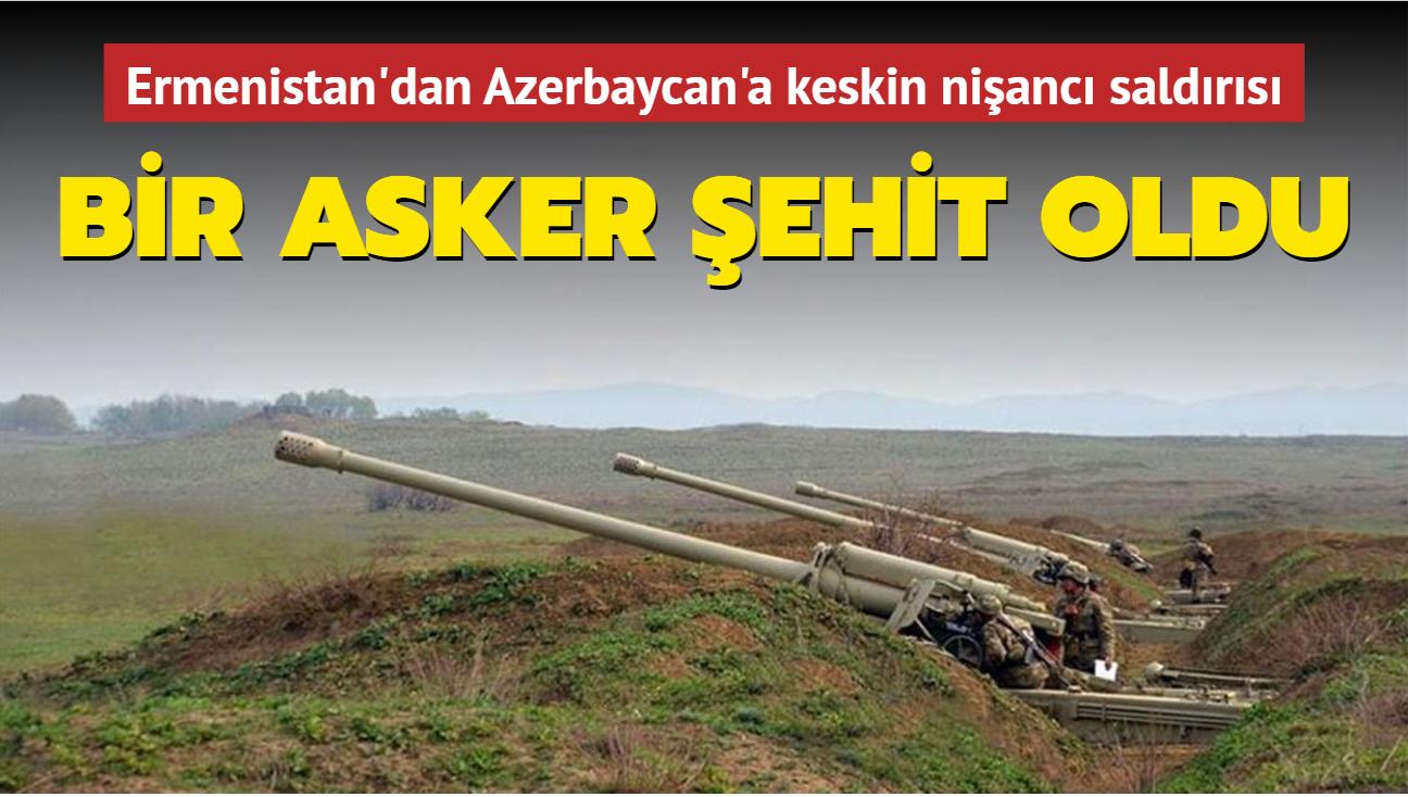 Ermenistan'dan Azerbaycan'a keskin nişancı saldırısı... Bir asker şehit oldu