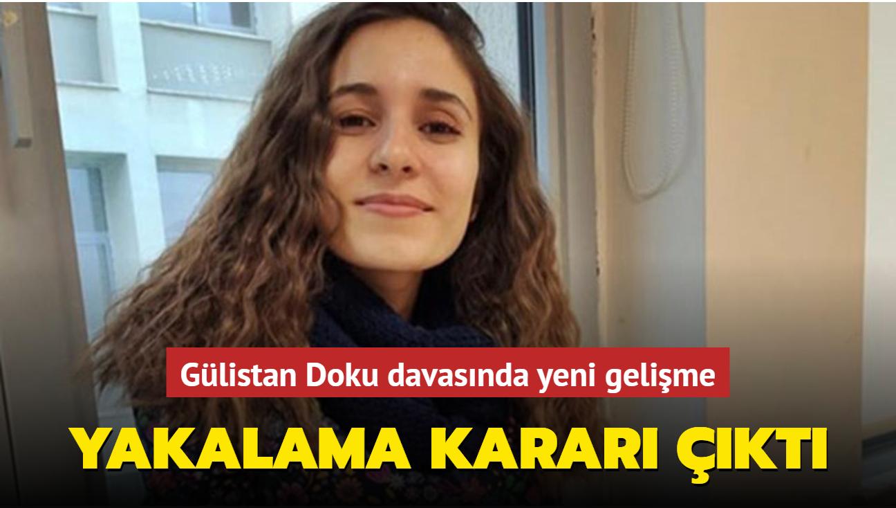 Gülistan Doku davasında yeni gelişme: Yakalama kararı çıktı