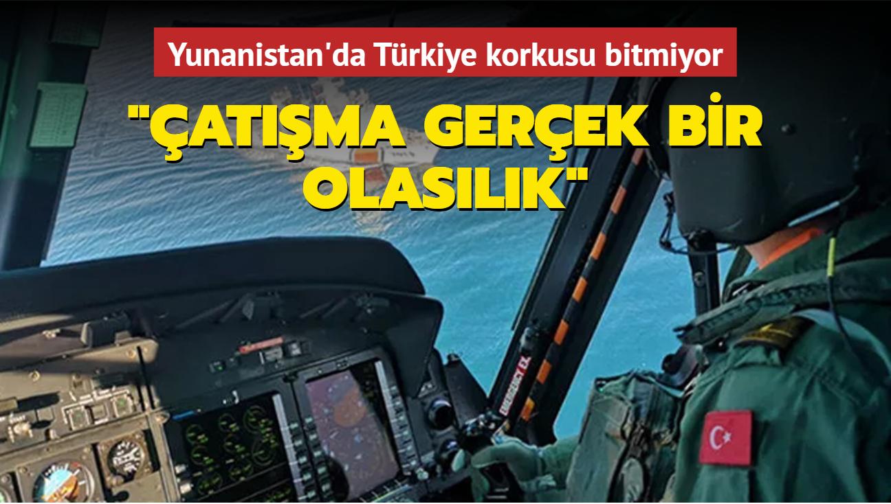 Yunanistan'da Türkiye korkusu bitmiyor: Çatışma gerçek bir olasılık