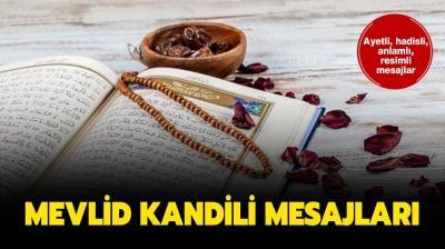 Ayetli, hadisli, dualı, anlamlı ve resimli Mevlid Kandili mesajları burada! Mevlid Kandili mesajları ve sözleri