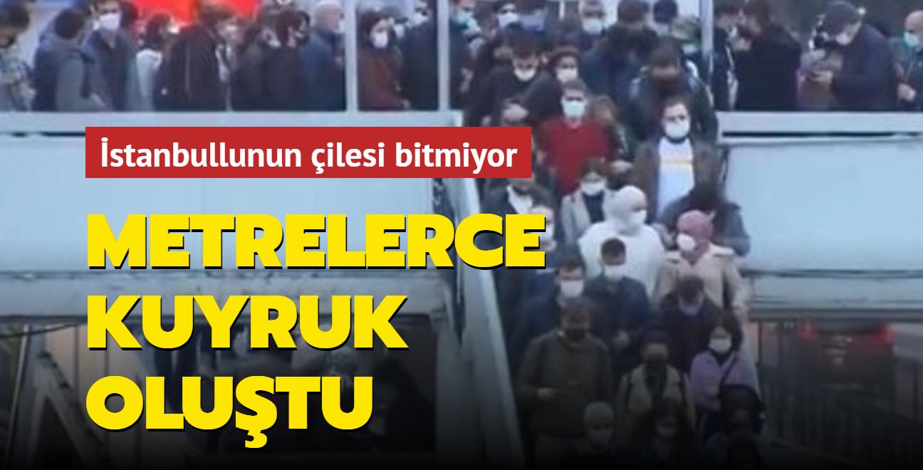 İstanbullunun çilesi bitmiyor: Metrelerce kuyruk oluştu