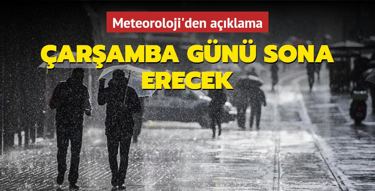 Meteoroloji'den açıklama: Çarşamba günü sona erecek