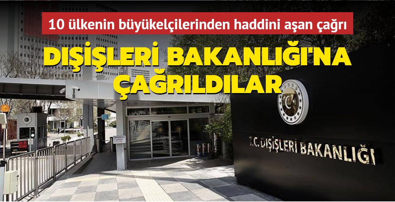 10 ülkenin Ankara'daki büyükelçileri Dışişlerine çağrıldı