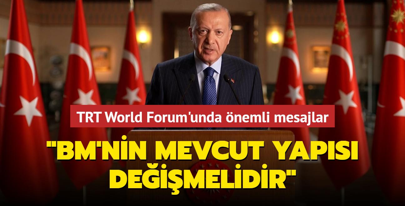 Başkan Erdoğan'dan TRT World Forum'da önemli mesajlar: BM'nin mevcut yapısı değişmelidir