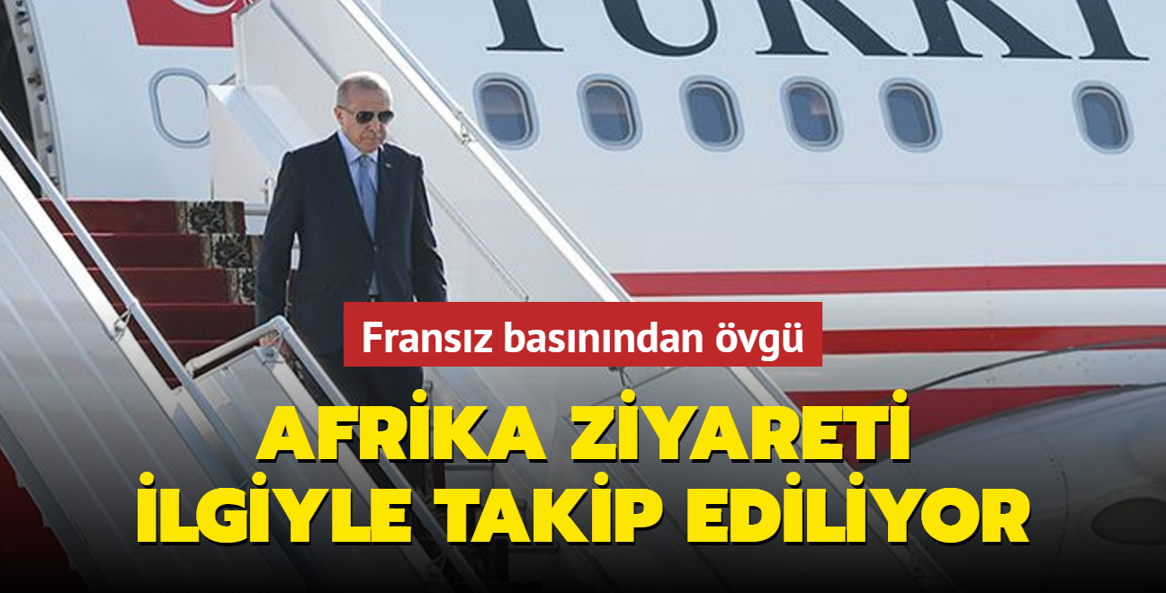 Başkan Erdoğan'ın Afrika ziyaretini Fransız basını ilgiyle takip ediyor