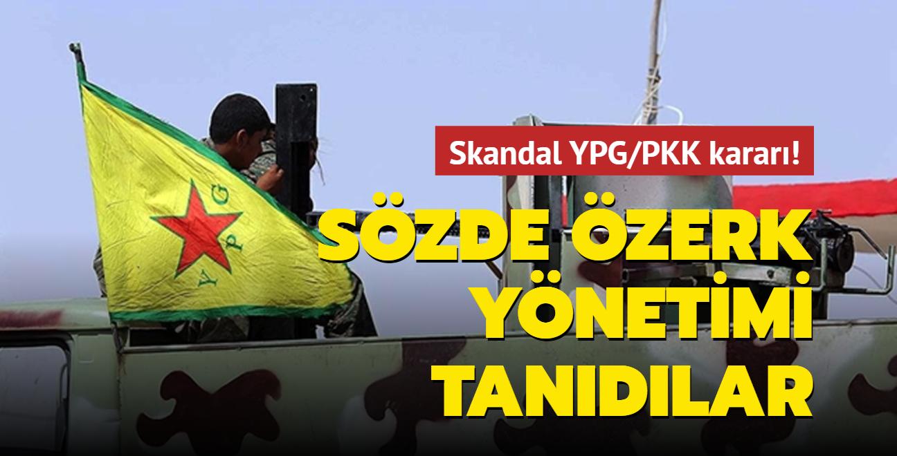 Skandal YPG/PKK kararı! Suriye'de ilan edilen sözde özerk yönetimi tanıdılar