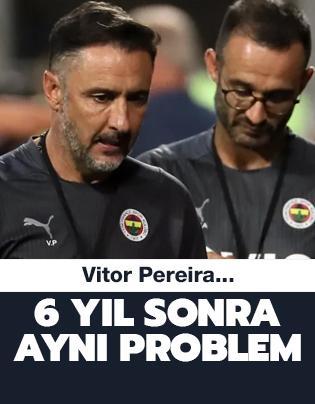 6 yıl sonra aynı sorun! Vitor Pereira...