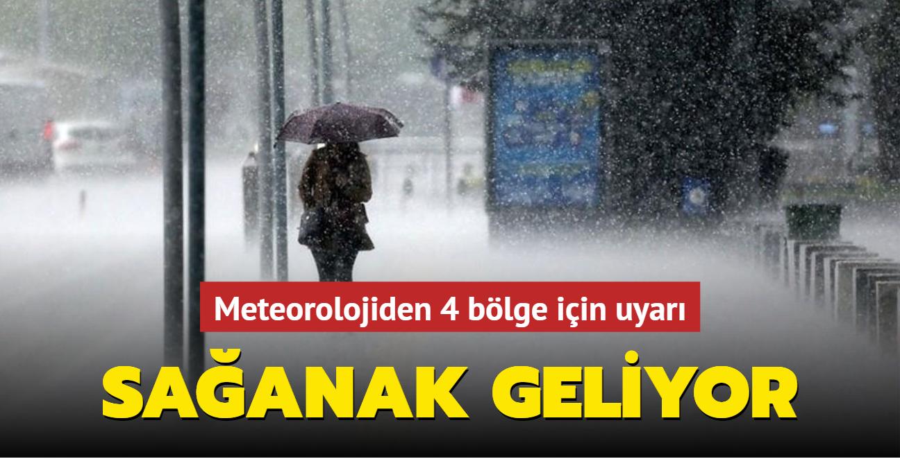 Meteorolojiden 4 bölge için uyarı: Sağanak geliyor