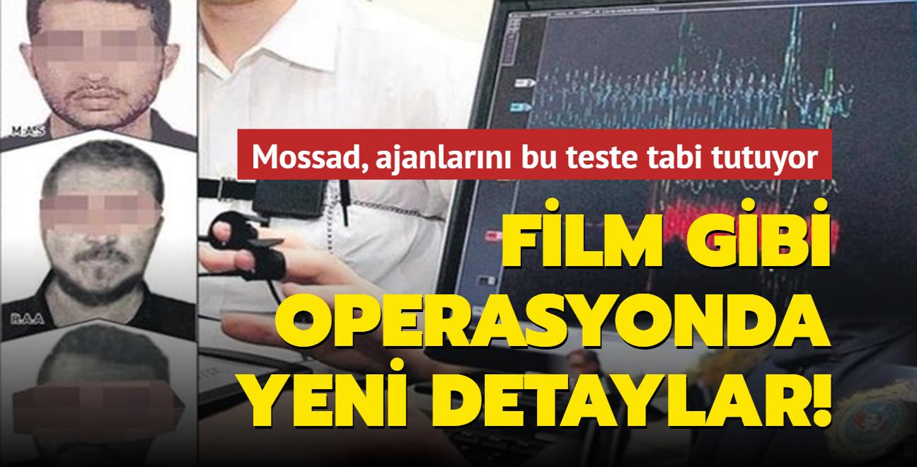 Film gibi operasyonda yeni detaylar ortaya çıktı! Mossad, ajanlarını bu teste tabi tutuyor
