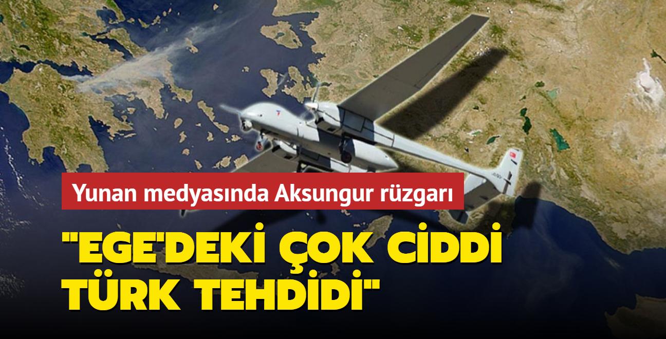 Yunan medyasında Aksungur rüzgarı: Ege'deki çok ciddi Türk tehdidi
