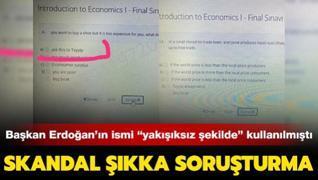 Başkan Erdoğan'ın ismi 'yakışıksız şekilde kullanılmıştı... Skandal soru şıkkına soruşturma!