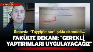 Sınavda 'Tayyip'e sor' şıkkı skandalı... Fakülte Dekanı: 'Gerekli yaptırımları uygulayacağız'