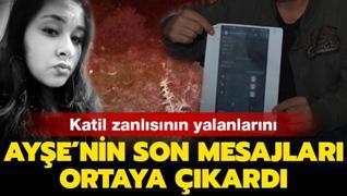 Ayşe Nazlı'nın öldürülmeden önce arkadaşına gönderdiği mesajlar ortaya çıktı