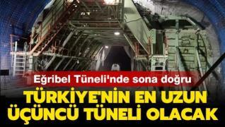 Eğribel Tüneli'nde sona doğru: Türkiye'nin en uzun üçüncü tüneli olacak