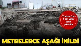 Trabzon'da 4 bin yıllık tarih toprağın altından çıkarıldı