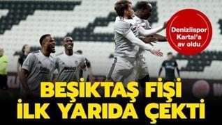 Beşiktaş Denizlispor'un fişini ilk yarıda çekti