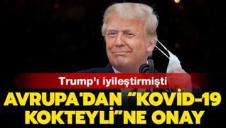 Avrupa'dan Trump'ı iyileştiren Kovid-19 kokteyline onay