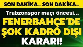F.Bahçe'de Trabzon maçı öncesi şok kadro dışı kararı!