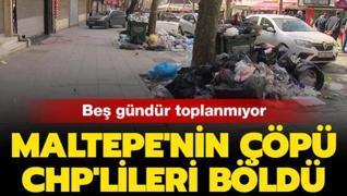 Maltepe'nin çöpü CHP'lileri böldü