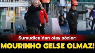 Sumudica'dan bomba sözler! 'Rize'nin başına Mourinho gelse...'
