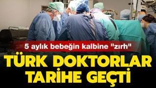 Türk doktor tarihe geçti: 5 aylık bebeğin kalbine 'zırh'