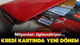 Milyonları ilgilendiriyor... Kredi kartında yeni dönem
