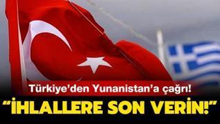 Türkiye'den Yunanistan'a çağrı: İhlallere son verin!
