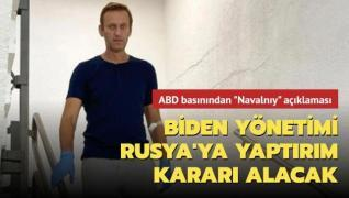 ABD basınından 'Navalnıy' açıklaması... Biden yönetimi Rusya'ya yaptırım kararı alacak
