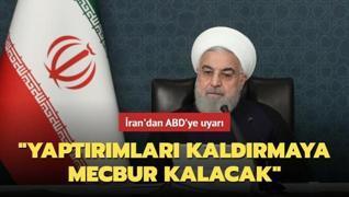 İran'dan ABD'ye uyarı: 'Yaptırımları kaldırmaya mecbur kalacak'