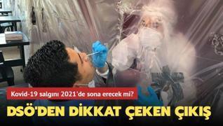 Kovid-19 salgını 2021'de sona erecek mi? DSÖ'den dikkat çeken çıkış
