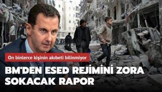 On binlerce kişinin akıbeti bilinmiyor: BM'den Esed rejimini zora sokacak rapor