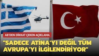 AB'den Yunanistan'a açıklaması: Sadece Atina'yı değil tüm Avrupa'yı ilgilendiriyor